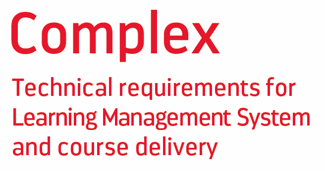 Complex technical requirements for Learning Management Systems and course delivery